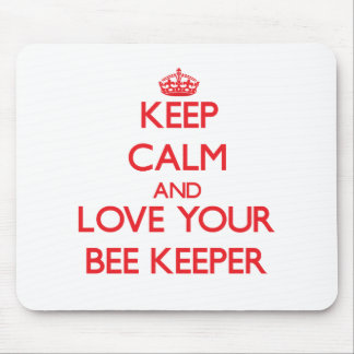 Keep Calm and Love your Bee Keeper Mouse Pads