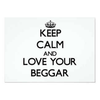 Keep Calm and Love your Beggar Invites