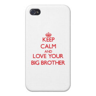 Keep Calm and Love your Big Brother iPhone 4 Case