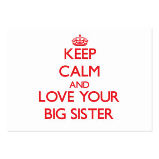 Keep Calm and Love your Big Sister Business Card