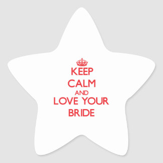 Keep Calm and Love your Bride Star Stickers