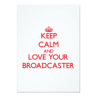 Keep Calm and Love your Broadcaster Announcement