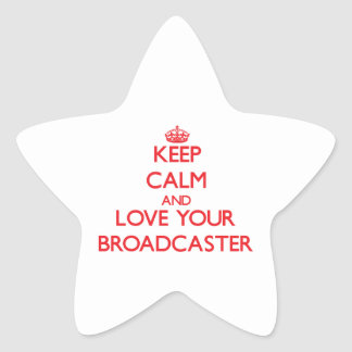 Keep Calm and Love your Broadcaster Sticker