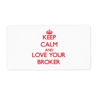 Keep Calm and Love your Broker Shipping Label