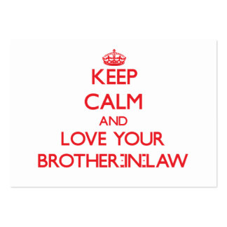 Keep Calm and Love your Brother-in-Law Business Cards