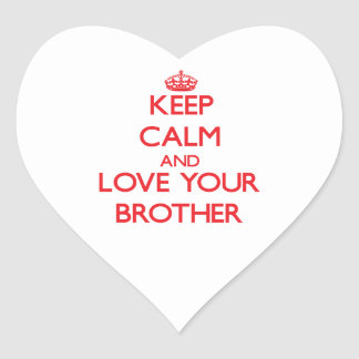 Keep Calm and Love your Brother Heart Sticker