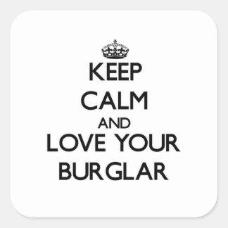 Keep Calm and Love your Burglar Square Sticker