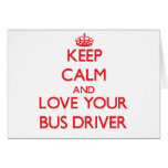 Keep Calm and Love your Bus Driver Greeting Card