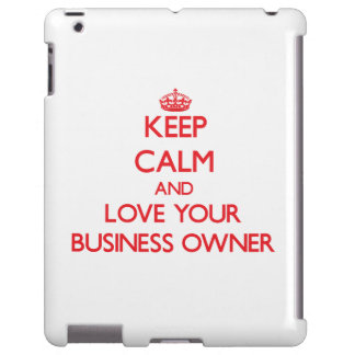 Keep Calm and Love your Business Owner