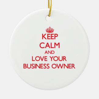 Keep Calm and Love your Business Owner Christmas Tree Ornament