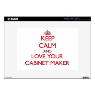 Keep Calm and Love your Cabinet Maker Skins For Netbooks