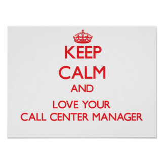 Keep Calm and Love your Call Center Manager Poster