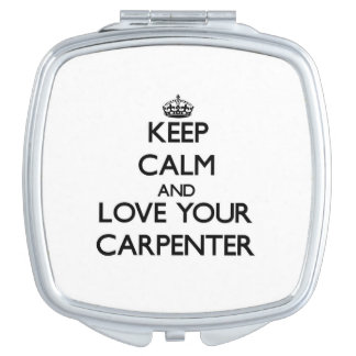 Keep Calm and Love your Carpenter Vanity Mirrors