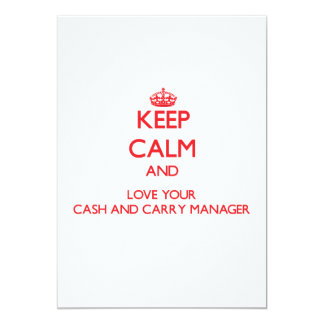 """Keep Calm and Love your Cash And Carry Manager 5"""" X 7"""" Invitation Card"""