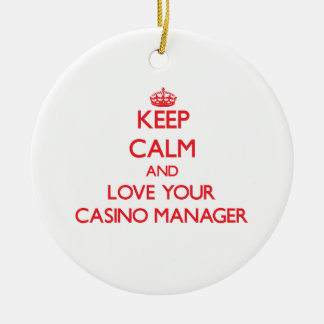 Keep Calm and Love your Casino Manager Christmas Ornament