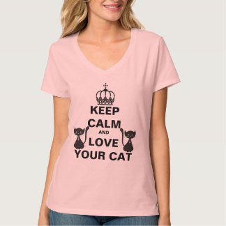 Keep Calm And Love Your Cat T-Shirt
