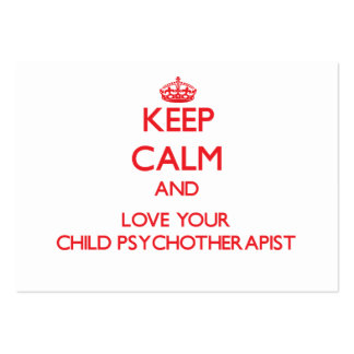 Keep Calm and Love your Child Psychotherapist Business Cards