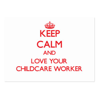 Keep Calm and Love your Childcare Worker Business Card Template