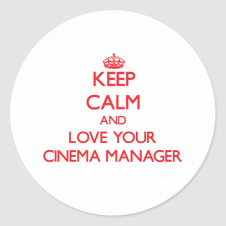 Keep Calm and Love your Cinema Manager Round Sticker