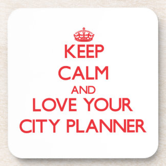 Keep Calm and Love your City Planner Drink Coaster
