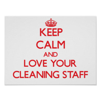 Keep Calm and Love your Cleaning Staff Posters