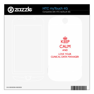 Keep Calm and Love your Clinical Data Manager Decal For HTC myTouch 4G