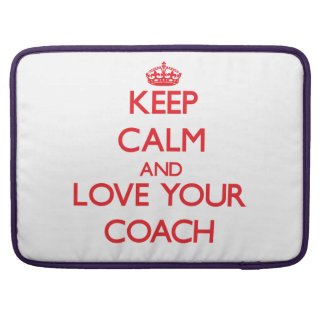Keep Calm and Love your Coach Sleeve For MacBook Pro