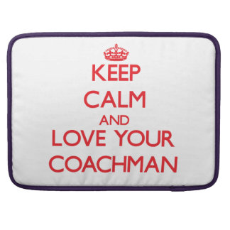 Keep Calm and Love your Coachman MacBook Pro Sleeve