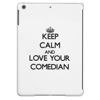 Keep Calm and Love your Comedian Cover For iPad Air
