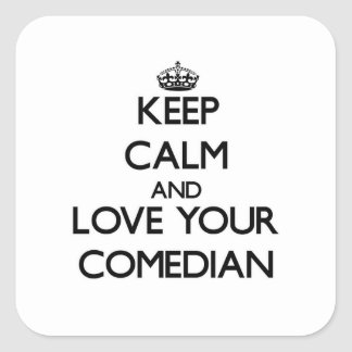 Keep Calm and Love your Comedian Stickers