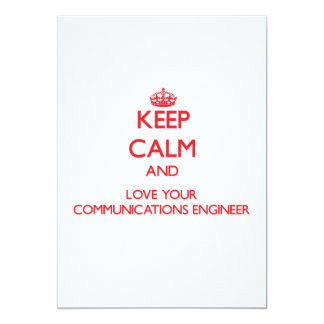 Keep Calm and Love your Communications Engineer Card