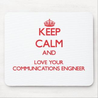 Keep Calm and Love your Communications Engineer Mouse Pad