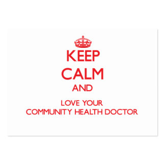 Keep Calm and Love your Community Health Doctor Business Card