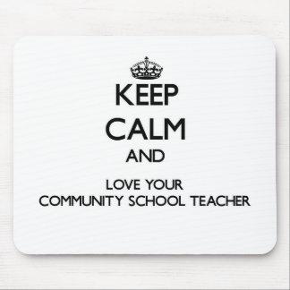 Keep Calm and Love your Community School Teacher Mousepad
