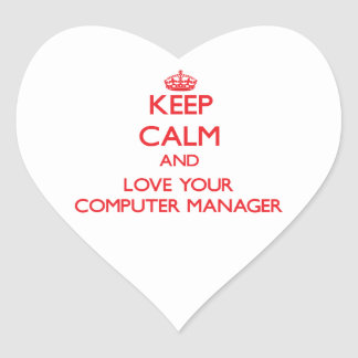 Keep Calm and Love your Computer Manager Heart Sticker