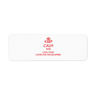 Keep Calm and Love your Computer Programmer Return Address Labels
