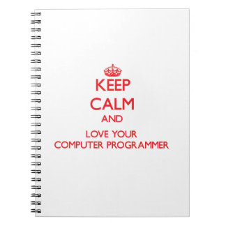 Keep Calm and Love your Computer Programmer Spiral Notebook