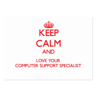 Keep Calm and Love your Computer Support Specialis Business Card
