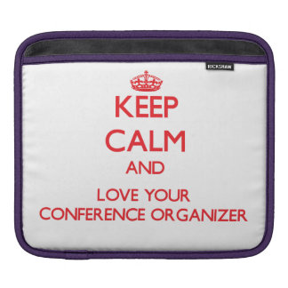 Keep Calm and Love your Conference Organizer Sleeve For iPads