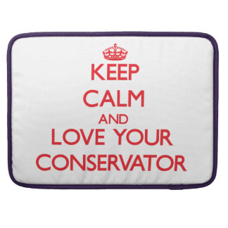 Keep Calm and Love your Conservator MacBook Pro Sleeve