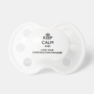 Keep Calm and Love your Construction Manager Baby Pacifier
