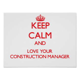 Keep Calm and Love your Construction Manager Print