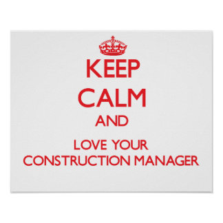 Keep Calm and Love your Construction Manager Poster
