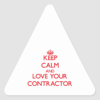 Keep Calm and Love your Contractor Triangle Sticker