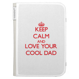 Keep Calm and Love your Cool Dad Kindle Keyboard Case