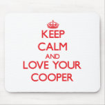 Keep Calm and Love your Cooper Mouse Pad