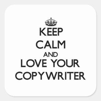 Keep Calm and Love your Copywriter Square Sticker