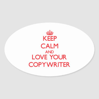 Keep Calm and Love your Copywriter Oval Stickers