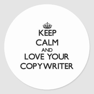 Keep Calm and Love your Copywriter Stickers