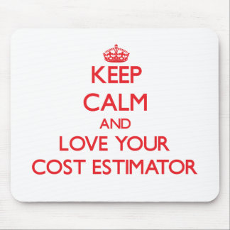 Keep Calm and Love your Cost Estimator Mouse Pad